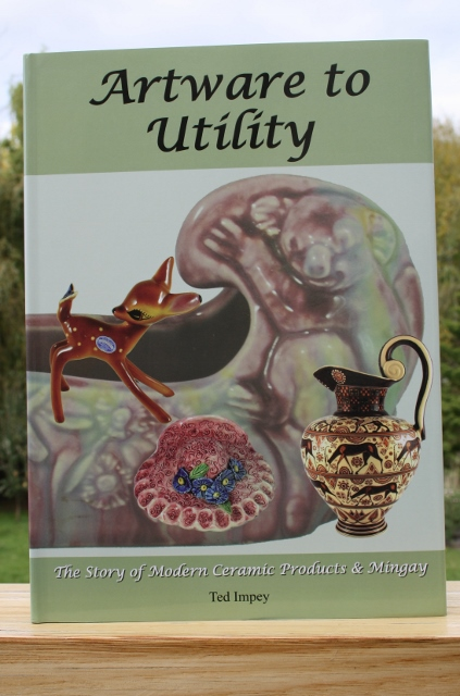 Artware to Utility - The story of Modern Ceramic Products  and Mingay by Ted Impey